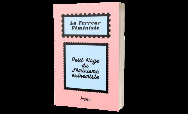 La terreur féministe, livre d'Irene (irenevrose)
