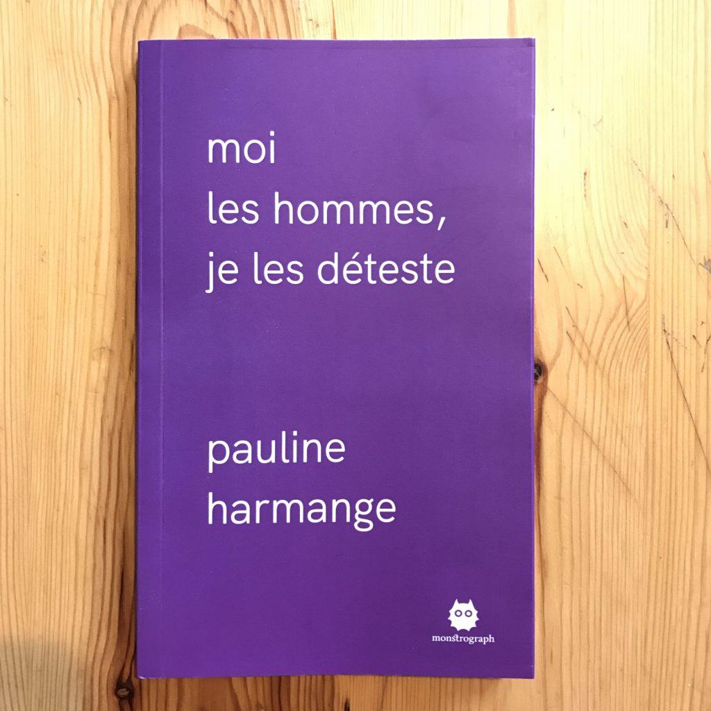 """Couverture du livre """"Moi les hommes, je les déteste"""" de Pauline Harmange"""
